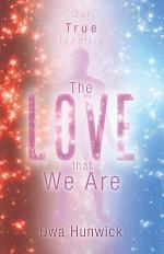 The Love That We Are