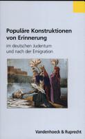 Popul  re Konstruktionen von Erinnerung im deutschen Judentum und nach der Emigration PDF