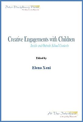 Creative Engagements With Children Inside and Outside School Contexts