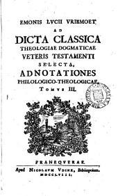 Emonis Lucii Vriemoet ... Ad dicta classica theologiae dogmaticae Veteris Testamenti selecta, adnotationes philologico-theoligicae