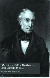 Memoirs of William Wordsworth, Poet-laureate: Volume 1