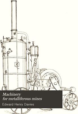 Machinery for Metalliferous Mines