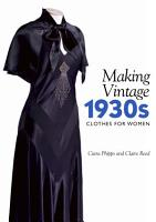 Making Vintage 1930s Clothes for Women PDF