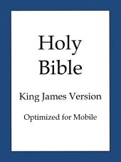 The Holy Bible, King James Version (Optimized for Mobile)