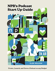 NPR s Podcast Start Up Guide PDF