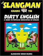 The Slangman Guide to Dirty English
