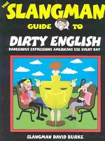The Slangman Guide to Dirty English PDF