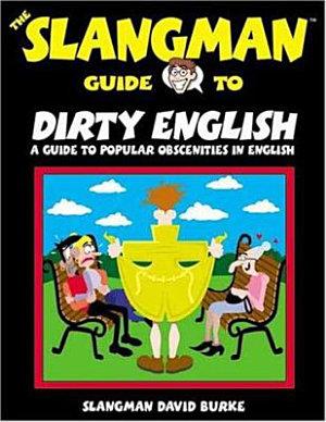 The Slangman Guide to Dirty English PDF