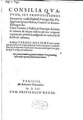 Consilia quatuor seu propositiones errorum in causa ... Philippi Landgravii Hessiae, contra Comites a Nassa et Principes Auriaci