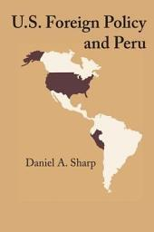 U.S. Foreign Policy and Peru