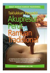Taklukkan penyakit dengan akupresur perut dan ramuan tradisional