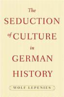 The Seduction of Culture in German History PDF
