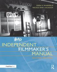 Ifp Los Angeles Independent Filmmaker S Manual Book PDF
