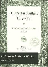 D. Martin Luthers Werke: kritische Gesamtausgabe, Band 6