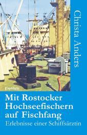 Mit Rostocker Hochseefischern auf Fischfang. Erlebnisse einer Schiffsärztin