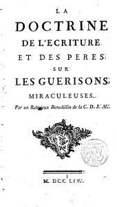 Le Doctrine de l ́Escriture et des Pères sur les guerisons miraculeses