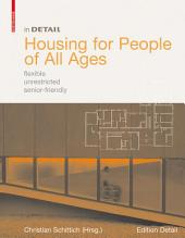 Housing for People of All Ages: flexible, unrestricted, senior-friendly