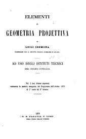 Elementi di geometria projettiva: Volume 1