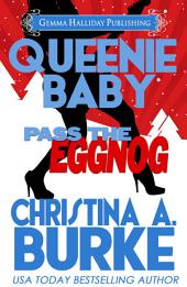 Queenie Baby: Pass the Eggnog: Queenie Baby Mysteries holiday novella