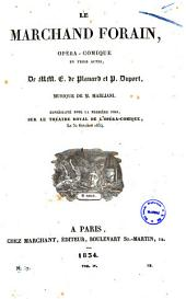 Le marchand forain opera-comique en trois actes de MM. E. de Planard et P. Duport