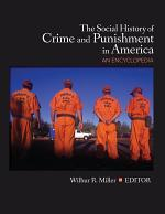 The Social History of Crime and Punishment in America: A-De