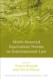 Multi-Sourced Equivalent Norms in International Law