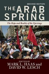 The Arab Spring: The Hope and Reality of the Uprisings, Edition 2