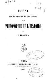 Essai sur le principe et les limites de la philosophie de l'histoire