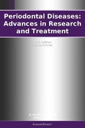 Periodontal Diseases: Advances in Research and Treatment: 2011 Edition: ScholarlyBrief