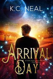 Arrival Day: Prequel to Helia's Shadow (Starlight Age Series)