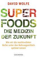 Superfoods   die Medizin der Zukunft PDF
