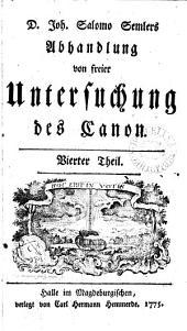 D. Joh. Salomo Semlers Abhandlung von freier Untersuchung des Canon: Part 4