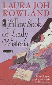 The Pillow Book of Lady Wisteria: A Novel