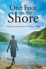 One Foot on the Shore...A Spiritual Journey to the Promised Land