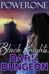 Black Knights, Dark Dungeon