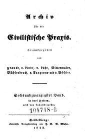 Archiv für die Civilistische Praxis. Hrsg. von J(ohann) C(aspar) Gensler, C(arl) J(oseph) A(nton) Mittermaier, C ..... W ..... Schweitzer: Band 26