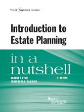 Introduction to Estate Planning in a Nutshell, 6th: Edition 6