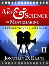 The Art & Science of Moviemaking (Part II)