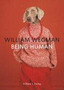 Download William Wegman  Being Human Book