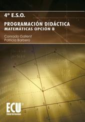 Programación Didáctica. 4o ESO, Matemáticas Opción B