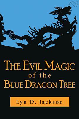 The Evil Magic of the Blue Dragon Tree PDF