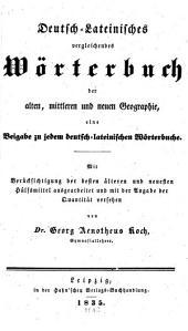 Deutsch-Lateinisches vergleichendes Wörterbuch der alten, mittlern und neuen Geographie: eine Beigabe zu jedem deutsch-lateinischen Wörterbuche