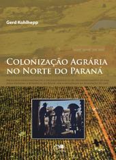 Colonização agrária no Norte do Paraná: processos geoeconômicos e sociogeográficos de desenvolvimento de uma zona subtropical do Brasil sob a influência da plantação de café