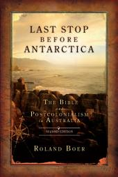 Last Stop Before Antarctica: The Bible and Postcolonialism in Australia