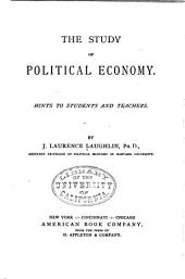 The Study of Political Economy: Hints to Students and Teachers