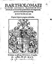 Bartholomaei Latomi Adversvs Martinvm Bvccerum de controversijs quibusdam ad religionem pertinentibus, altera plenaque Defensio