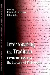 Interrogating the Tradition: Hermeneutics and the History of Philosophy