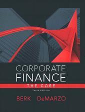 Corporate Finance, The Core: The Core, Edition 3