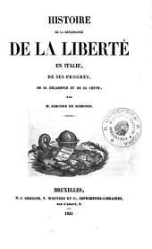 Histoire de la renaissance de la liberté en Italie, de ses progrès, de sa décadence et de sa chute