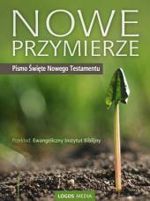 Nowe Przymierze: Pismo Święte Nowego Testamentu
